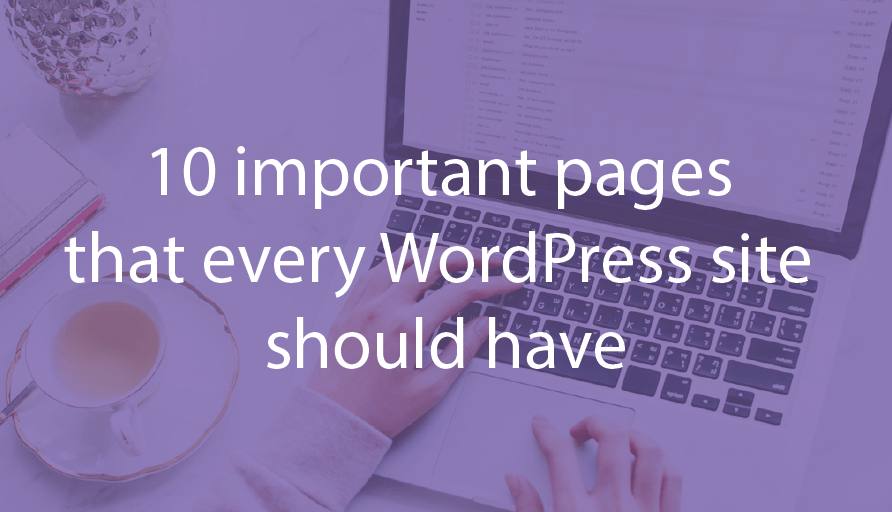 10 important pages that every site should have
