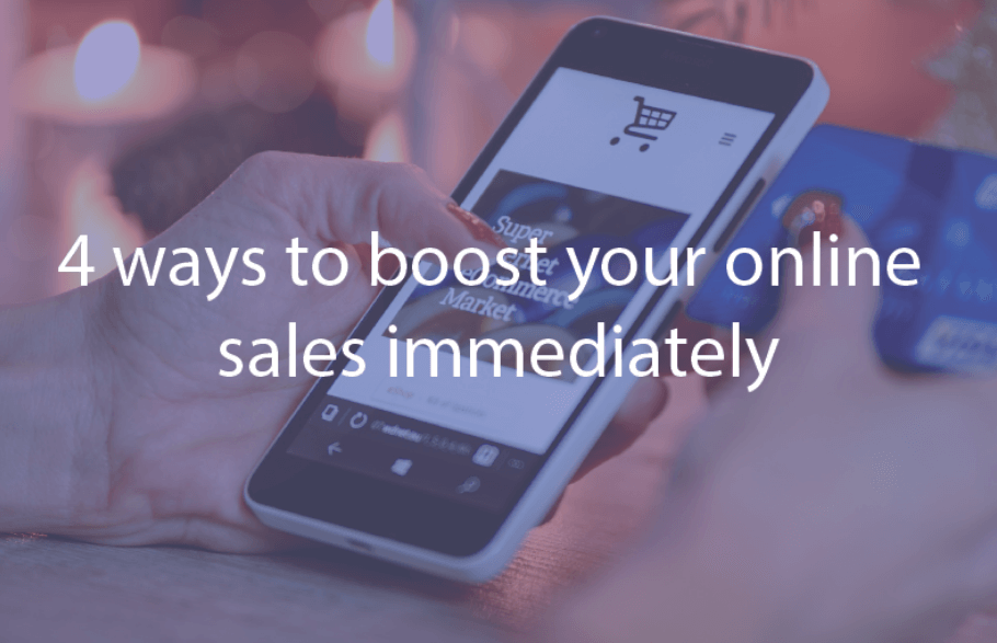 4 simple ways to boost your online sales immediately