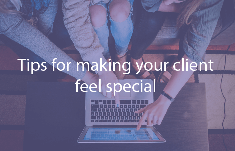 Tips for making your clients special